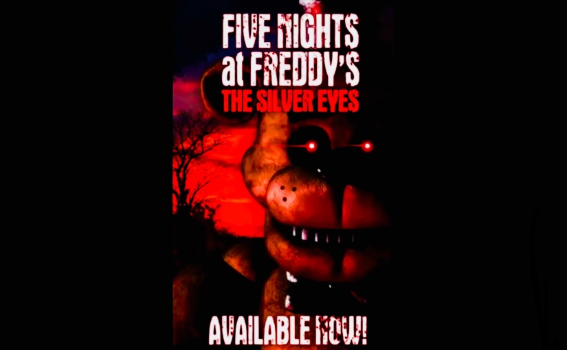 Five Night's at freddy's, the silver eyes